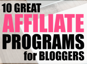 10 Great Affiliate Programs for Bloggers