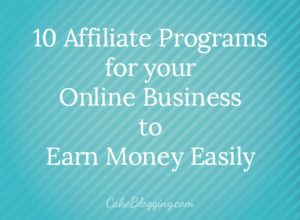 10 Affiliate Programs for your Online Business to Earn Money Easily